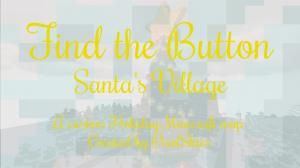 Скачать Find the Button: Santa's Village для Minecraft 1.13.2