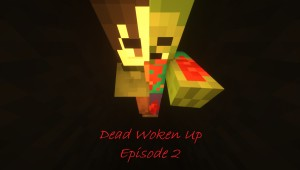 Скачать Dead Woken Up: Episode 2 для Minecraft 1.14.4